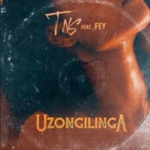 Tns - Uzongilinga Ft. Fey
